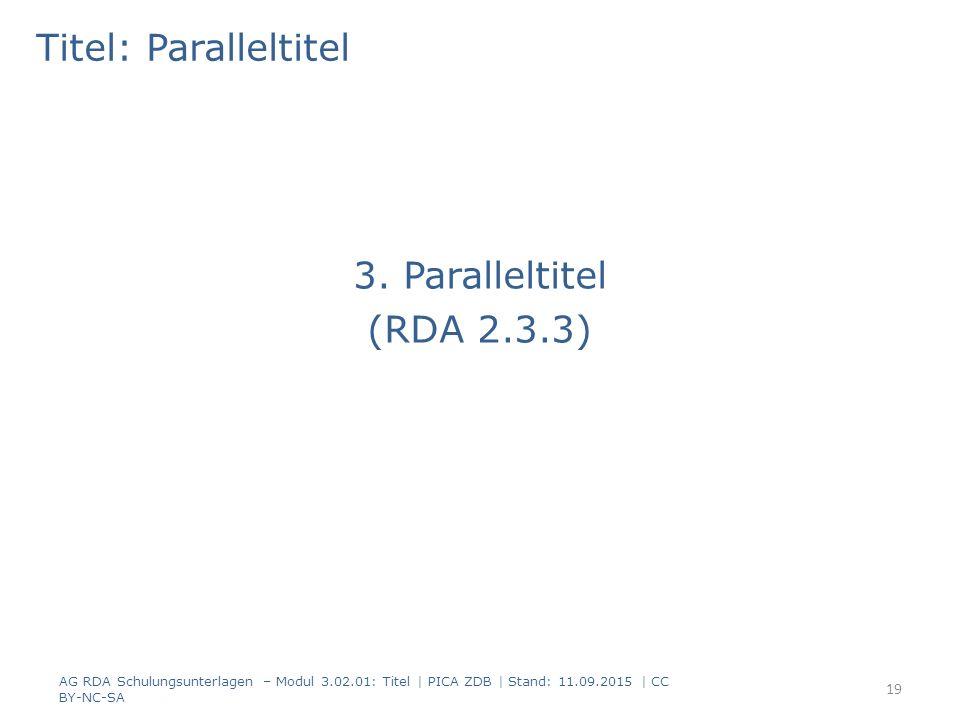 Titel: Paralleltitel 3. Paralleltitel (RDA 2.3.3)