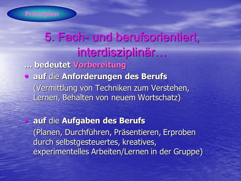 5. Fach- und berufsorientiert, interdisziplinär…