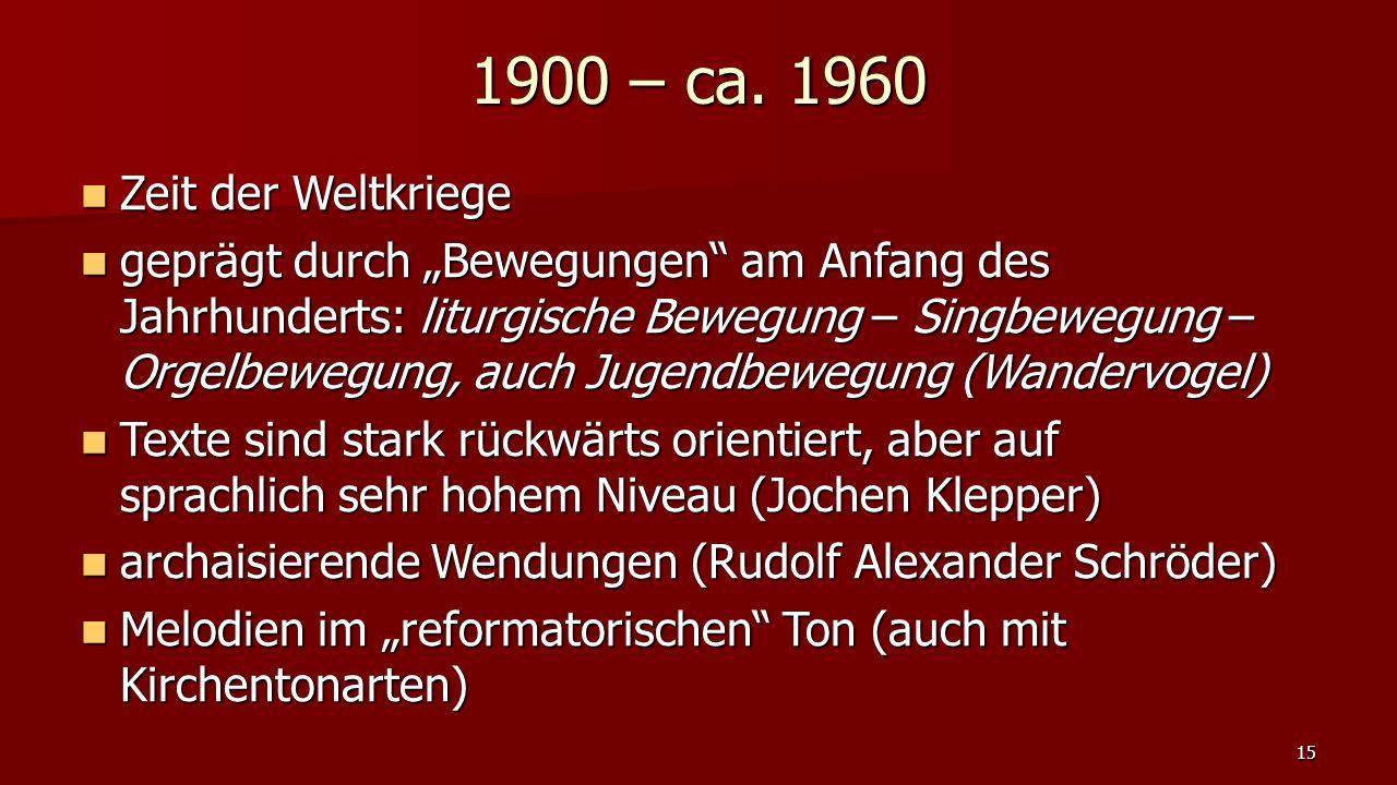 1900 – ca. 1960 Zeit der Weltkriege