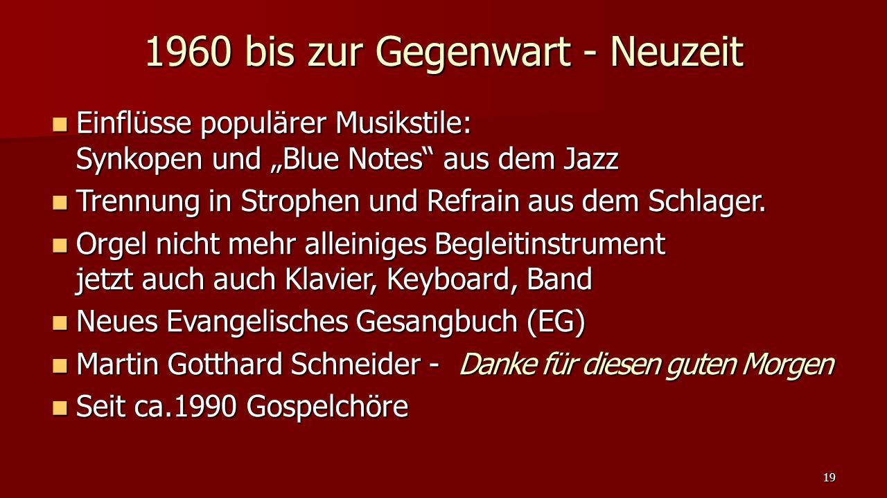 1960 bis zur Gegenwart - Neuzeit