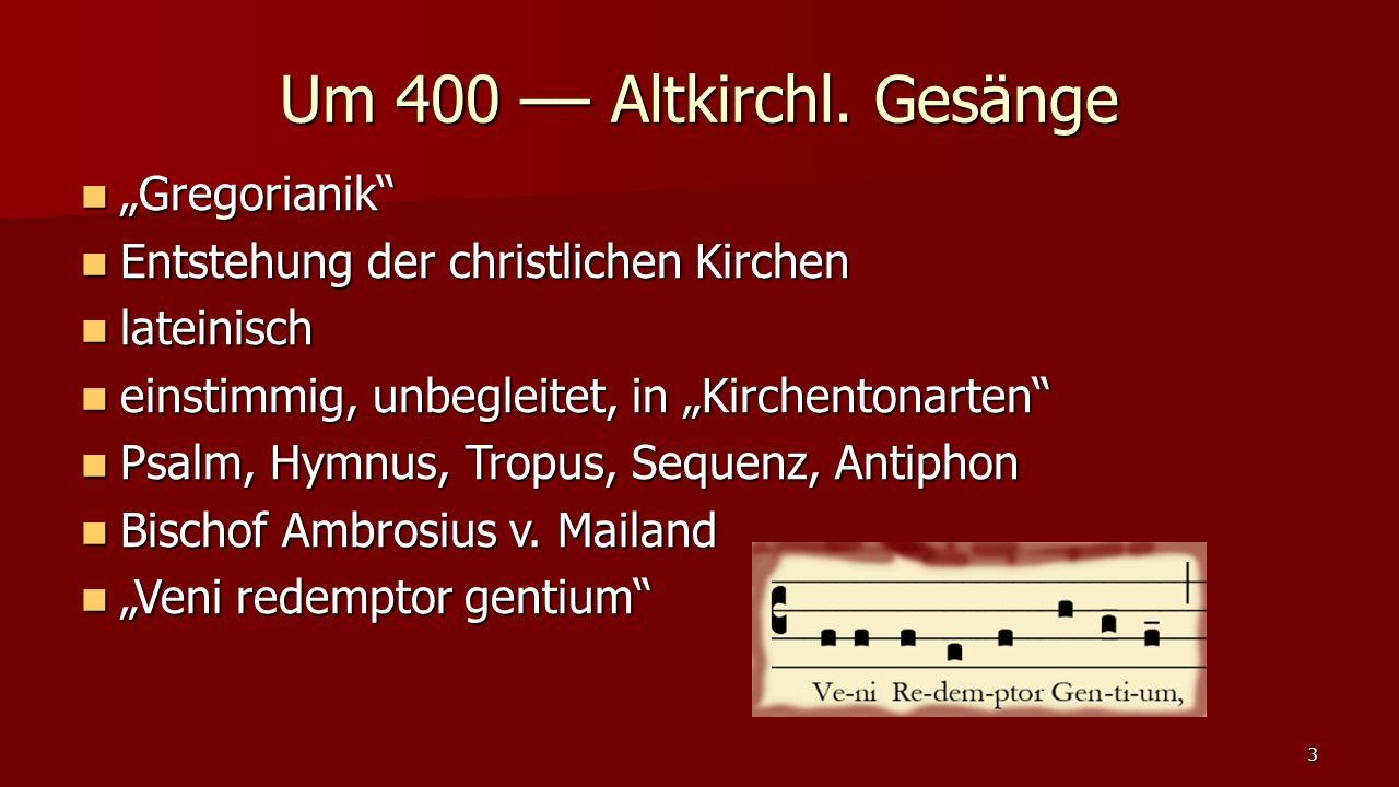 Um 400 –– Altkirchl. Gesänge