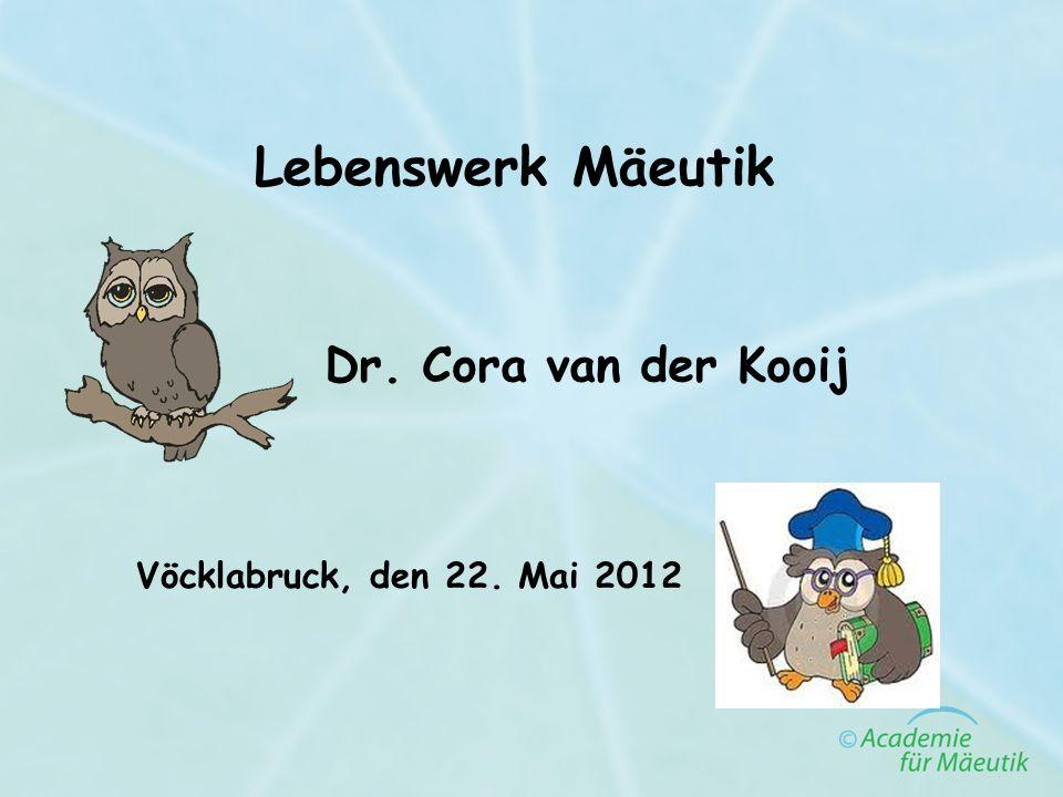 Lebenswerk Mäeutik Dr. Cora van der Kooij