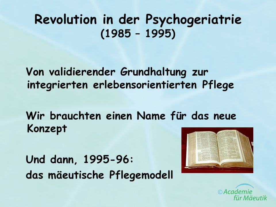 Revolution in der Psychogeriatrie (1985 – 1995)