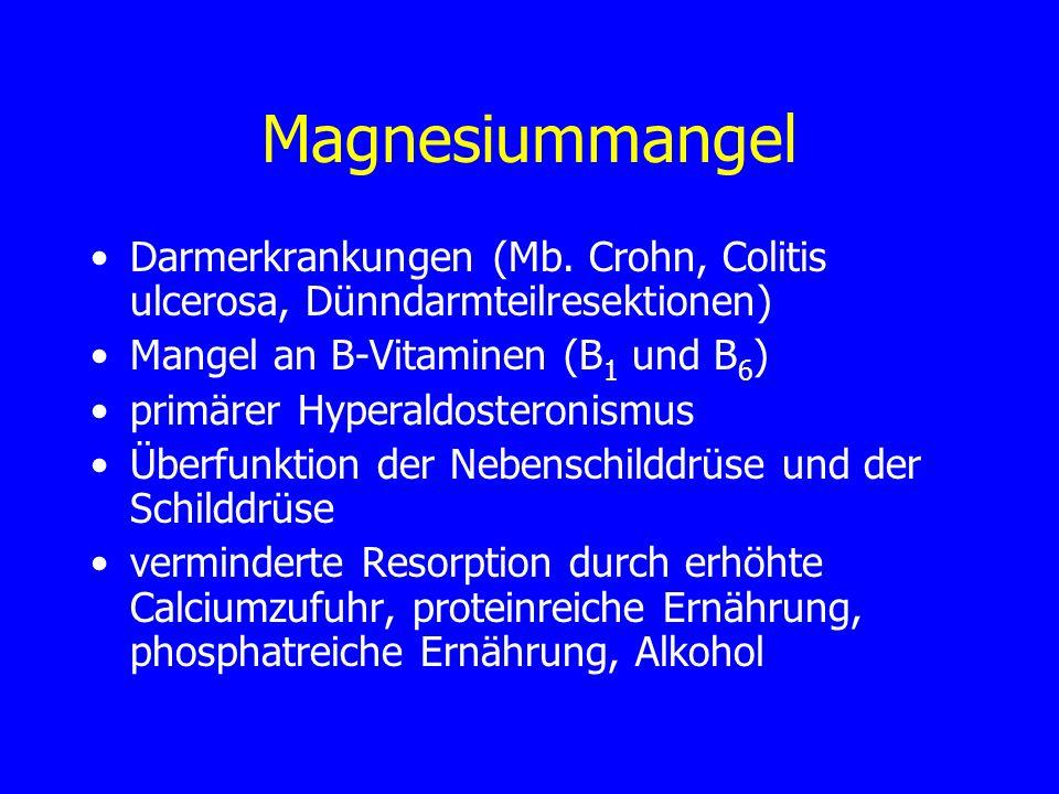 Magnesiummangel Darmerkrankungen (Mb. Crohn, Colitis ulcerosa, Dünndarmteilresektionen) Mangel an B-Vitaminen (B1 und B6)
