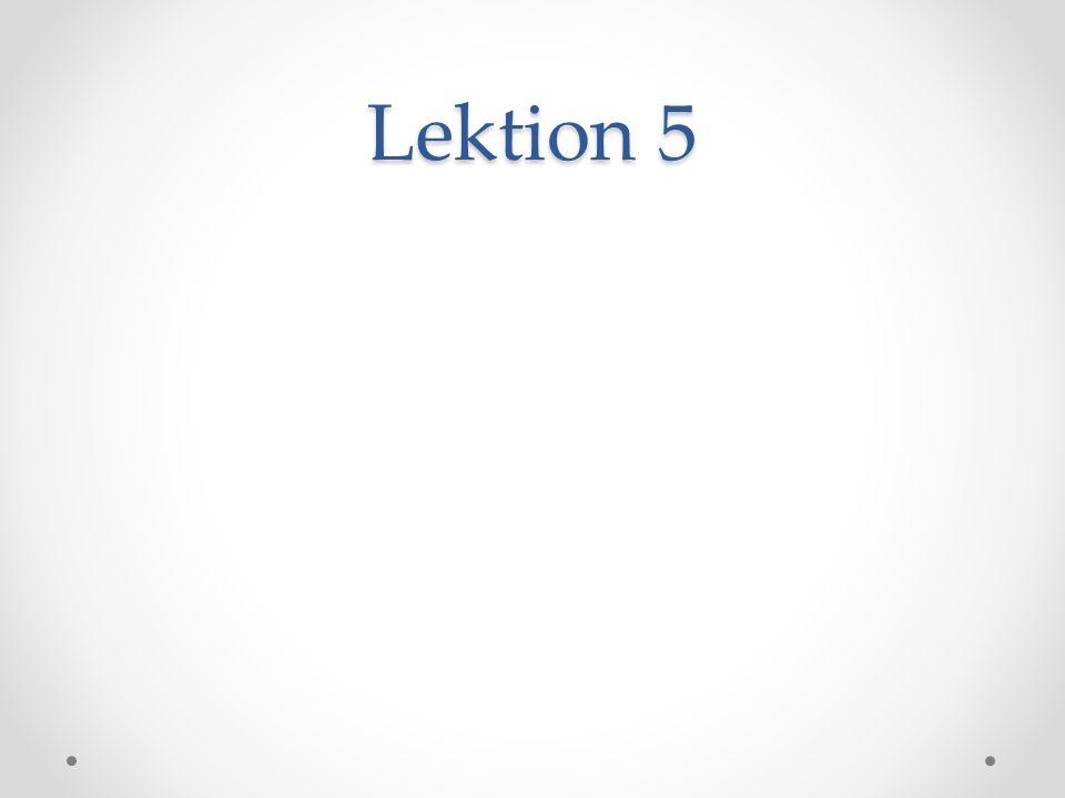 Lektion 5