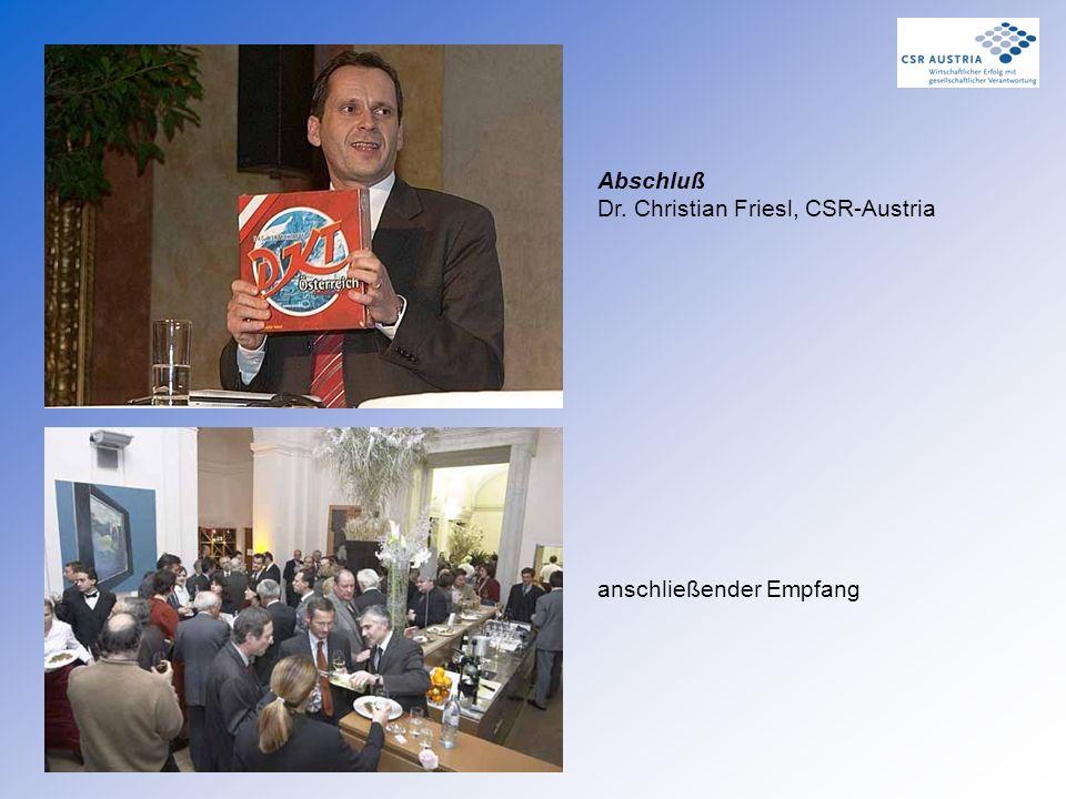 Abschluß Dr. Christian Friesl, CSR-Austria anschließender Empfang