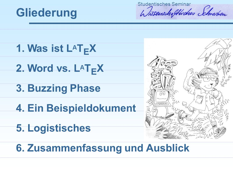 Gliederung 1. Was ist LATEX 2. Word vs. LATEX 3. Buzzing Phase