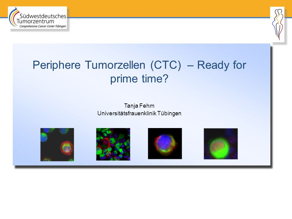 Periphere Tumorzellen (CTC) – Ready for prime time