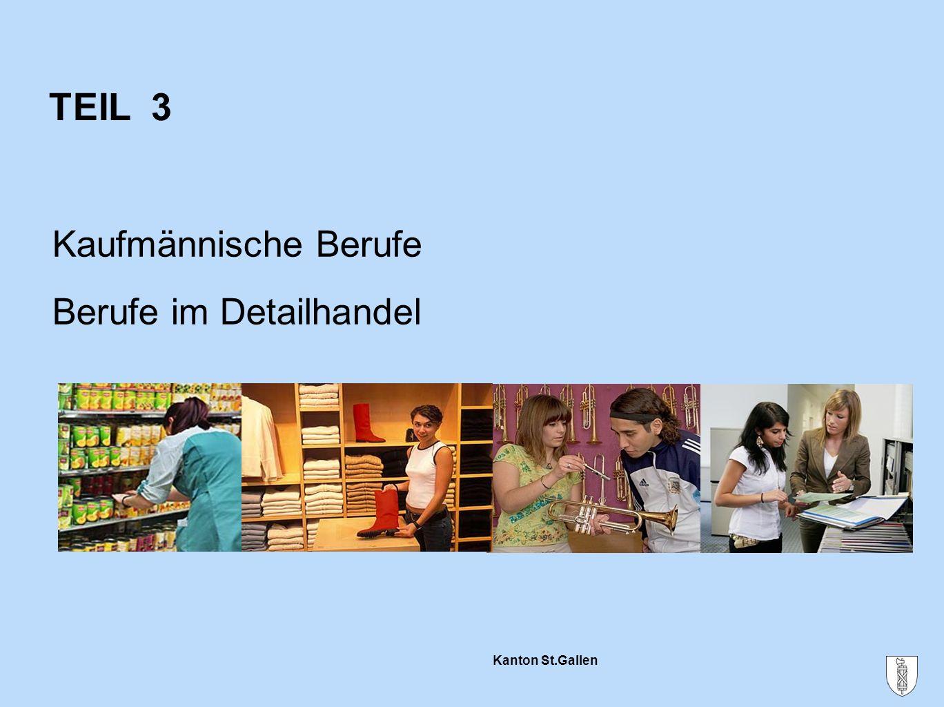 TEIL 3 Kaufmännische Berufe Berufe im Detailhandel