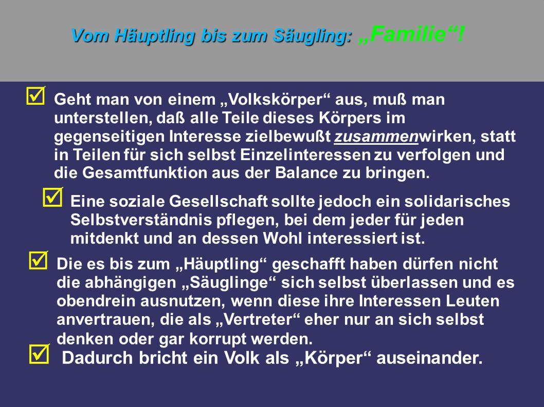 """Vom Häuptling bis zum Säugling: """"Familie !"""