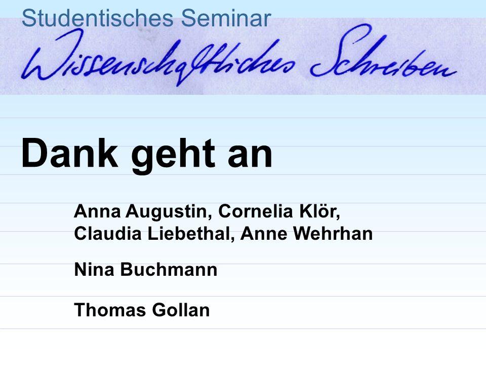 Dank geht an Studentisches Seminar Anna Augustin, Cornelia Klör,