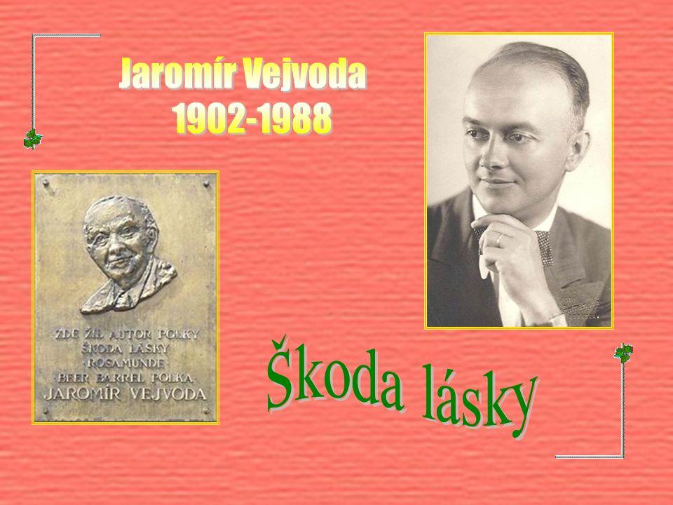 Jaromír Vejvoda 1902-1988 Škoda lásky