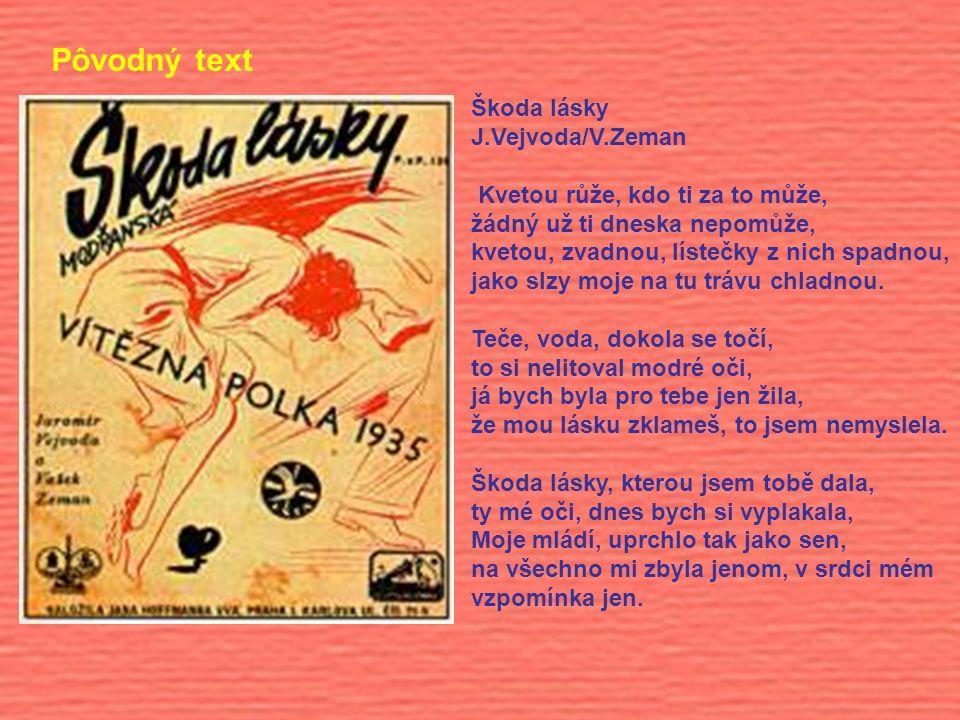 Pôvodný text Škoda lásky J.Vejvoda/V.Zeman