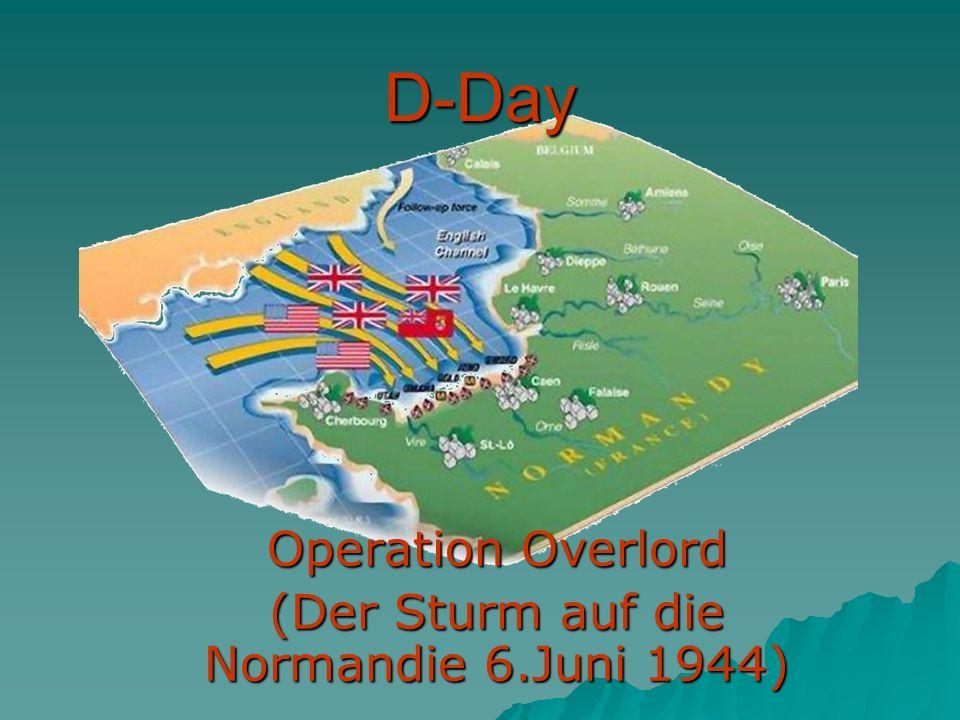 Operation Overlord (Der Sturm auf die Normandie 6.Juni 1944)