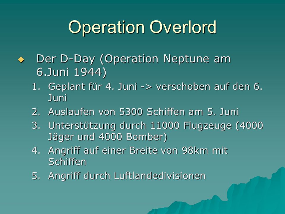 Operation Overlord Der D-Day (Operation Neptune am 6.Juni 1944)