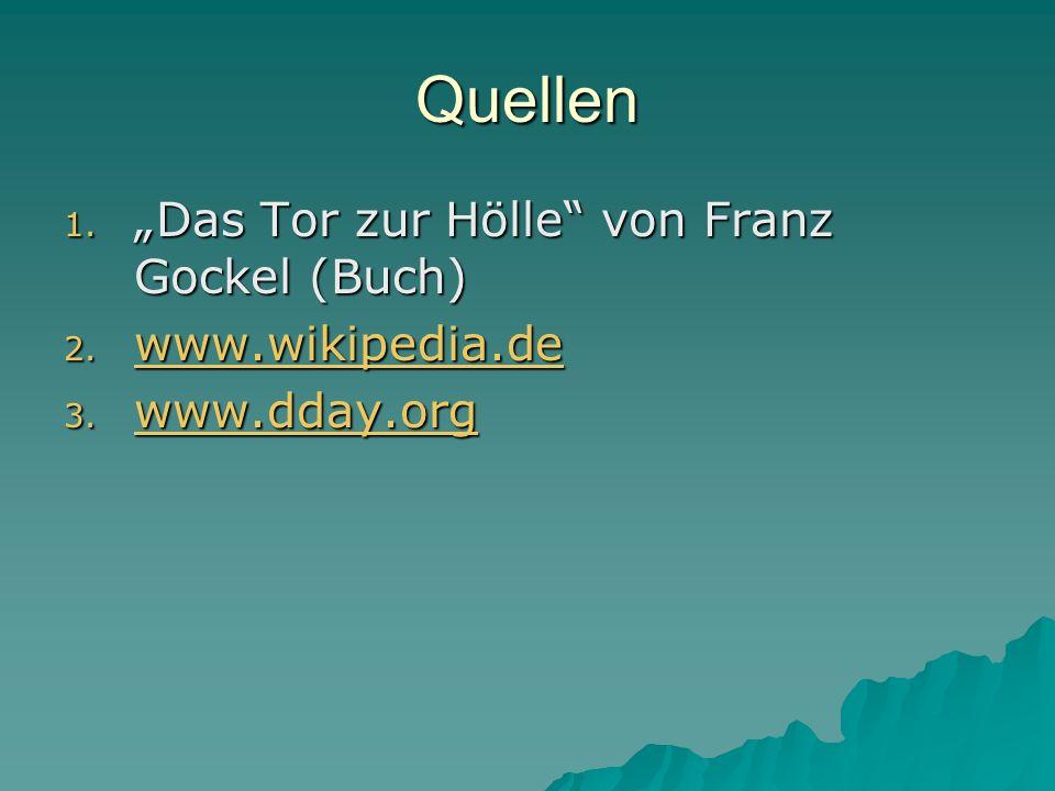"""Quellen """"Das Tor zur Hölle von Franz Gockel (Buch) www.wikipedia.de"""