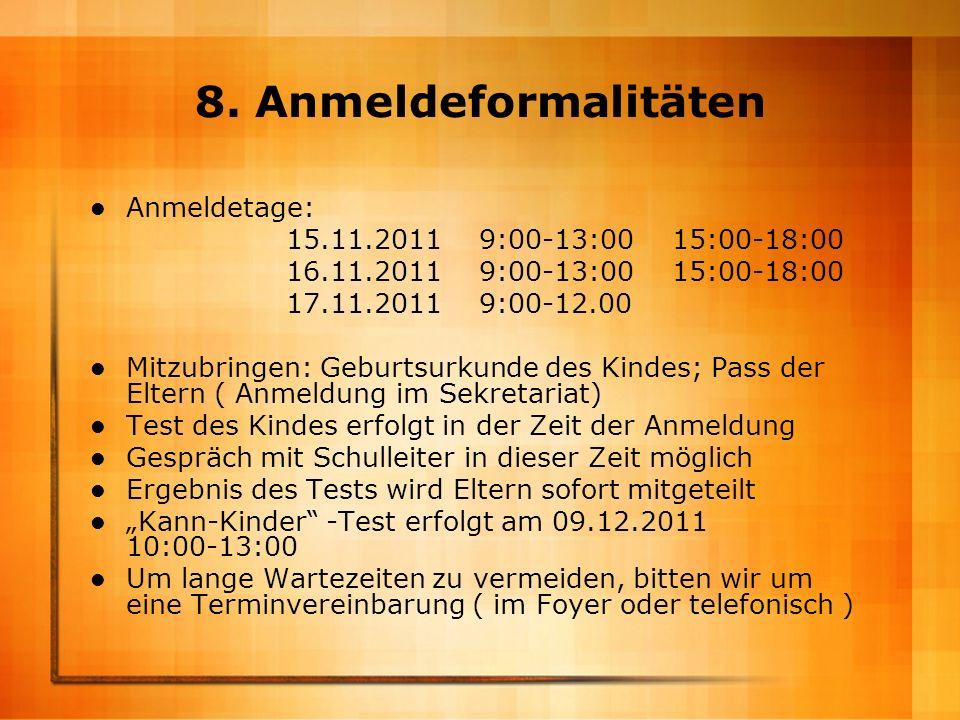 8. Anmeldeformalitäten Anmeldetage: 15.11.2011 9:00-13:00 15:00-18:00