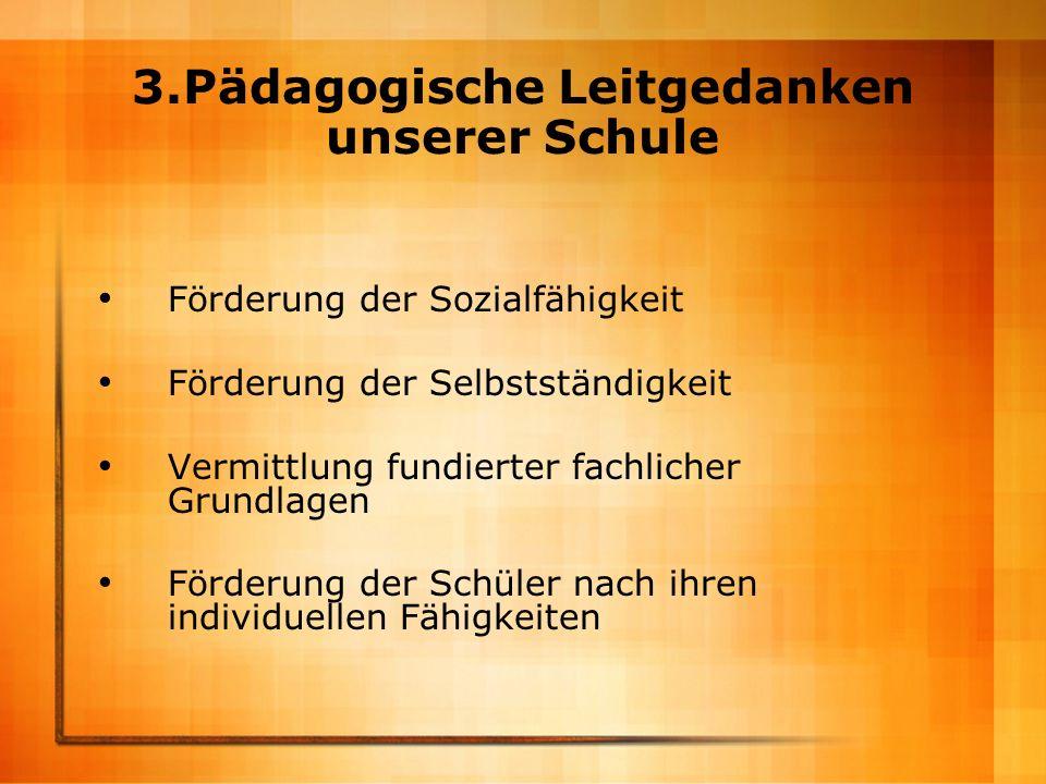 3.Pädagogische Leitgedanken unserer Schule