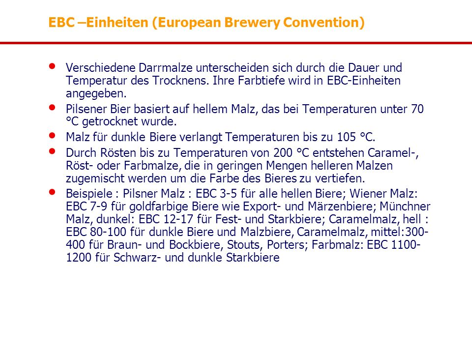 EBC –Einheiten (European Brewery Convention)