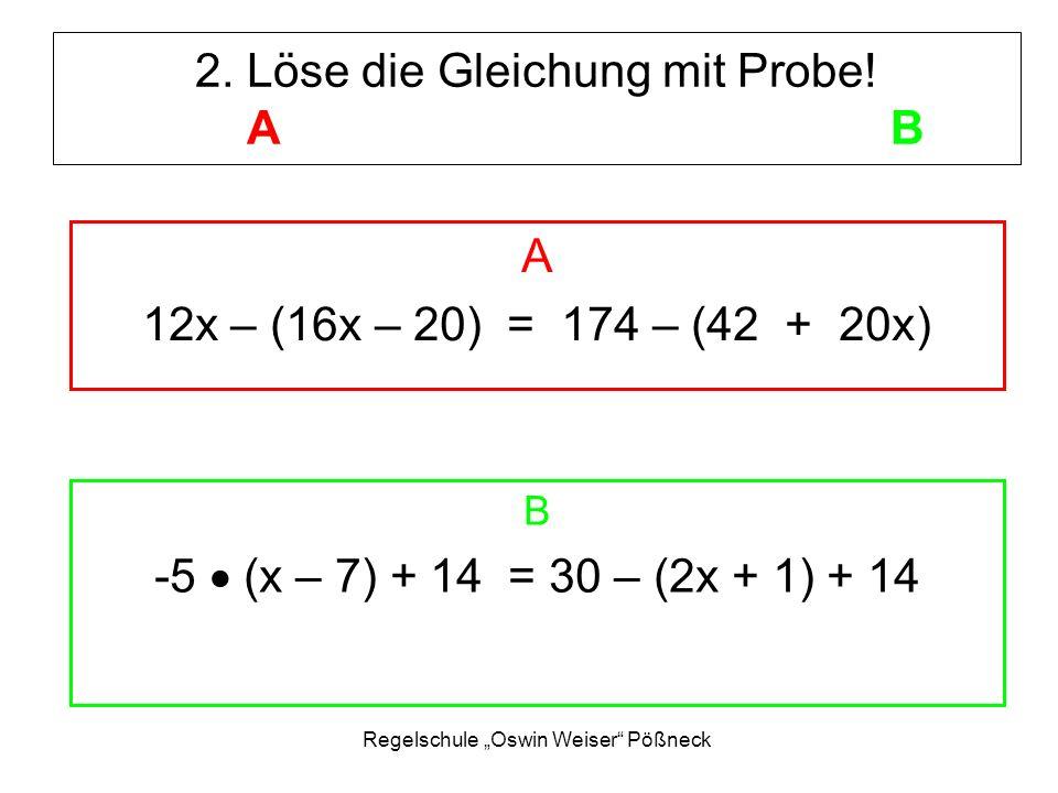 2. Löse die Gleichung mit Probe! A B