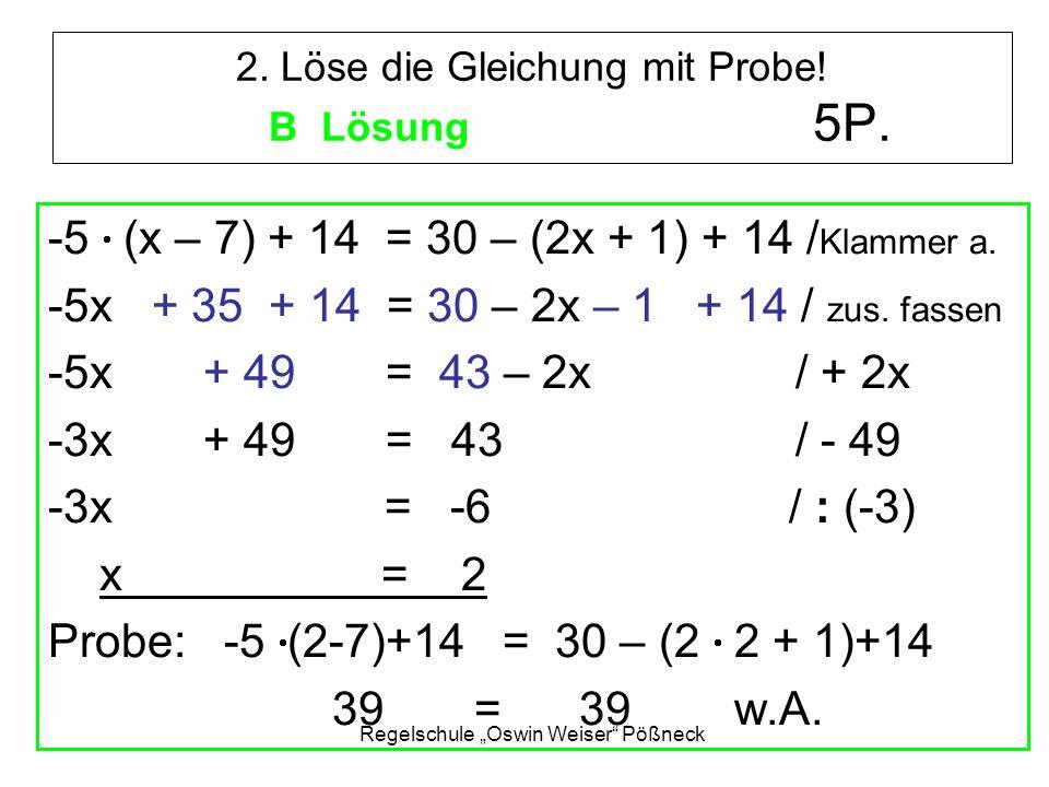 2. Löse die Gleichung mit Probe! B Lösung 5P.