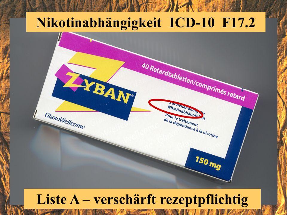 Nikotinabhängigkeit ICD-10 F17.2 Liste A – verschärft rezeptpflichtig