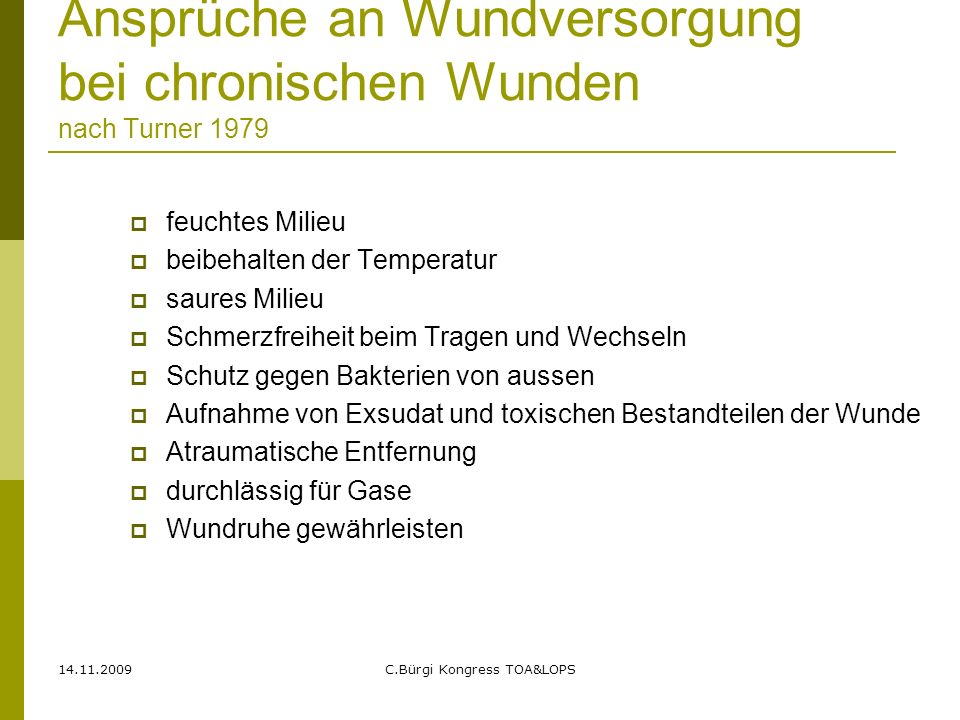 Ansprüche an Wundversorgung bei chronischen Wunden nach Turner 1979