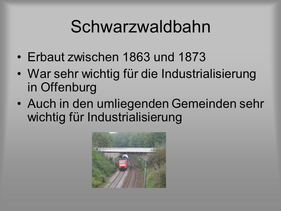 Schwarzwaldbahn Erbaut zwischen 1863 und 1873
