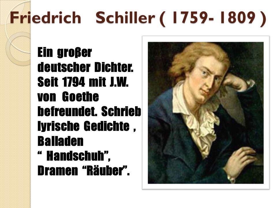 Friedrich Schiller ( 1759- 1809 )