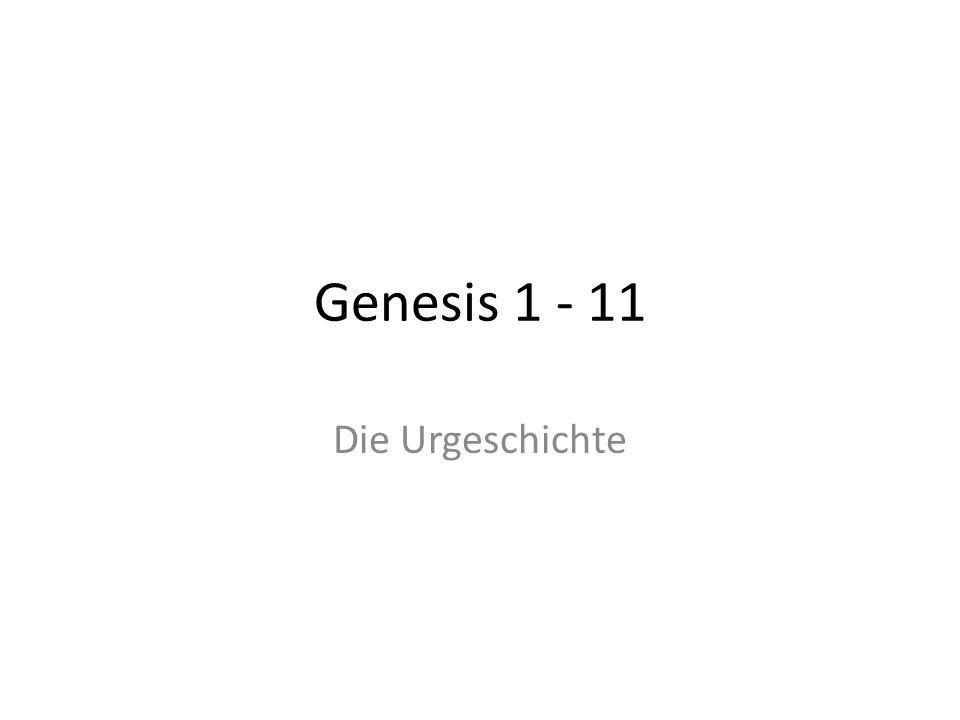 Genesis 1 - 11 Die Urgeschichte