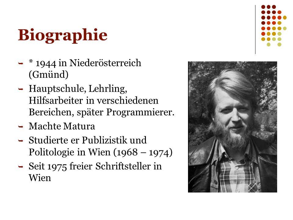 Biographie * 1944 in Niederösterreich (Gmünd)