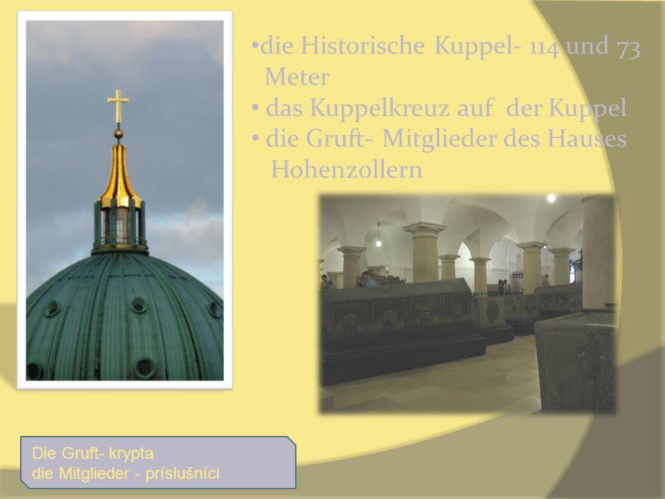 die Historische Kuppel- 114 und 73 Meter