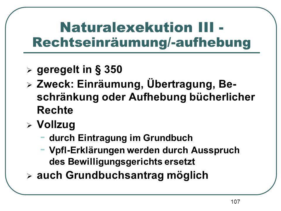 Naturalexekution III - Rechtseinräumung/-aufhebung