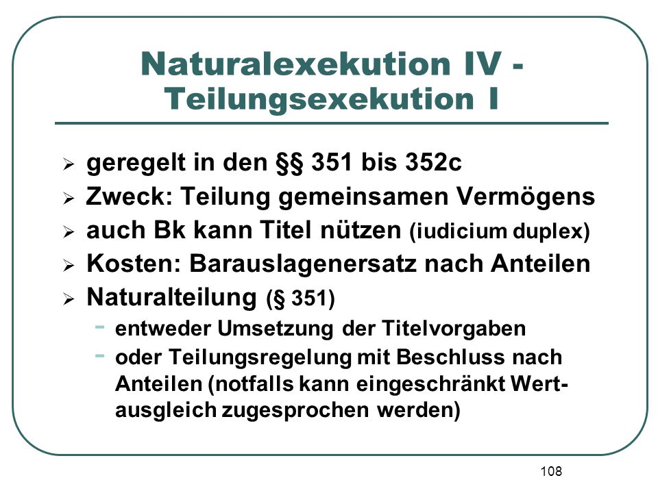 Naturalexekution IV - Teilungsexekution I