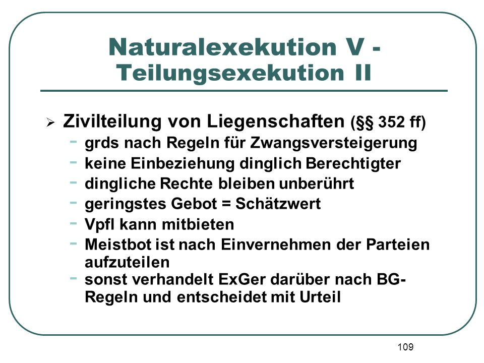 Naturalexekution V - Teilungsexekution II