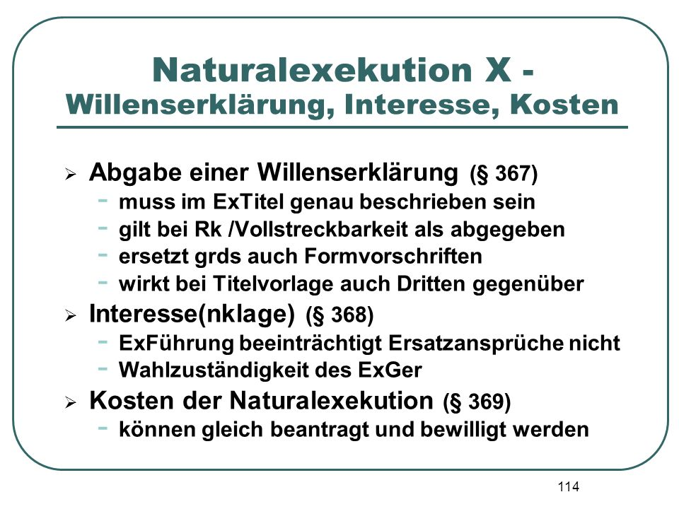 Naturalexekution X - Willenserklärung, Interesse, Kosten