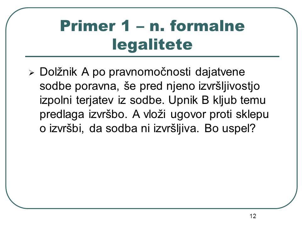Primer 1 – n. formalne legalitete
