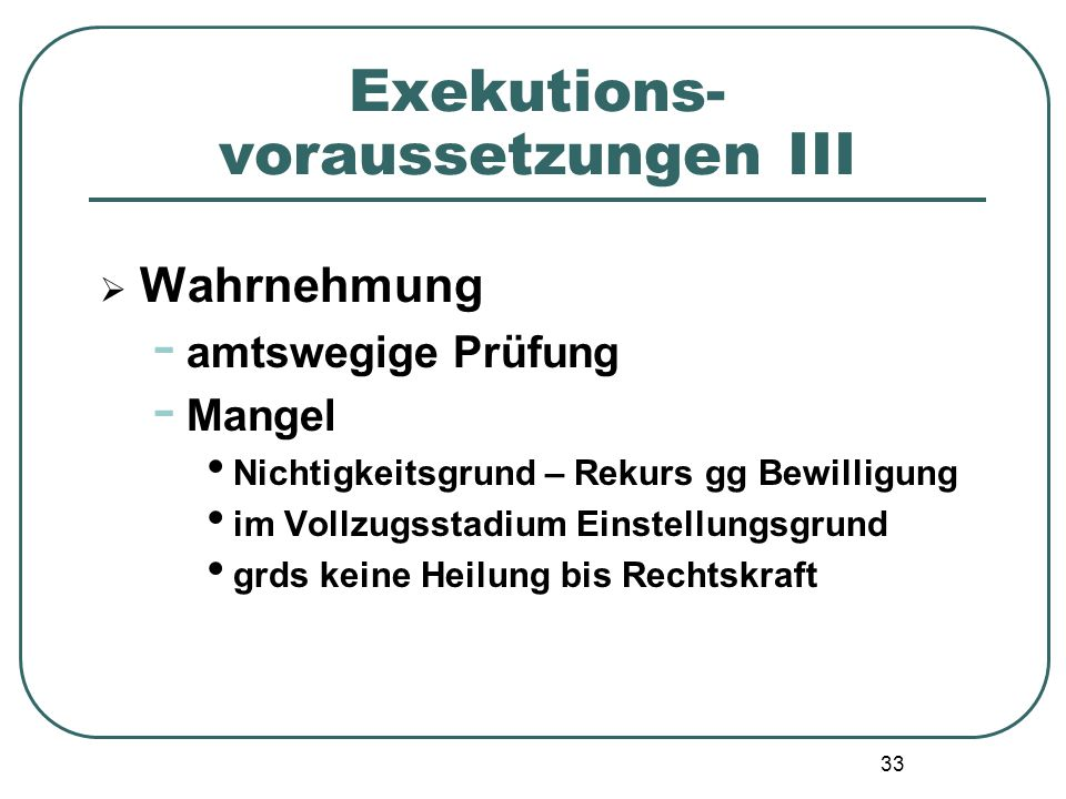 Exekutions- voraussetzungen III