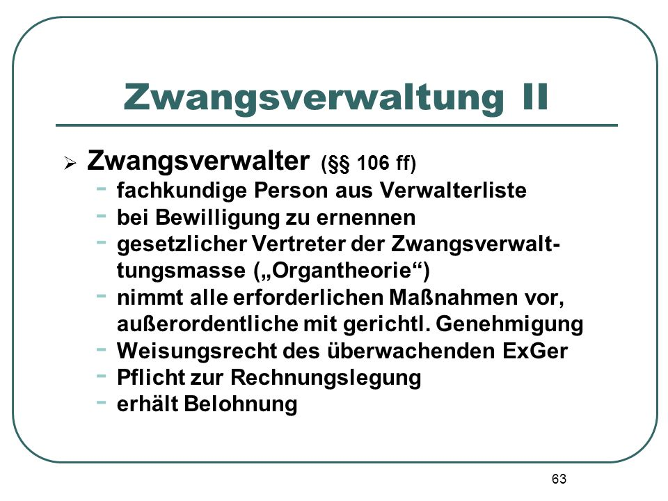 Zwangsverwaltung II Zwangsverwalter (§§ 106 ff)