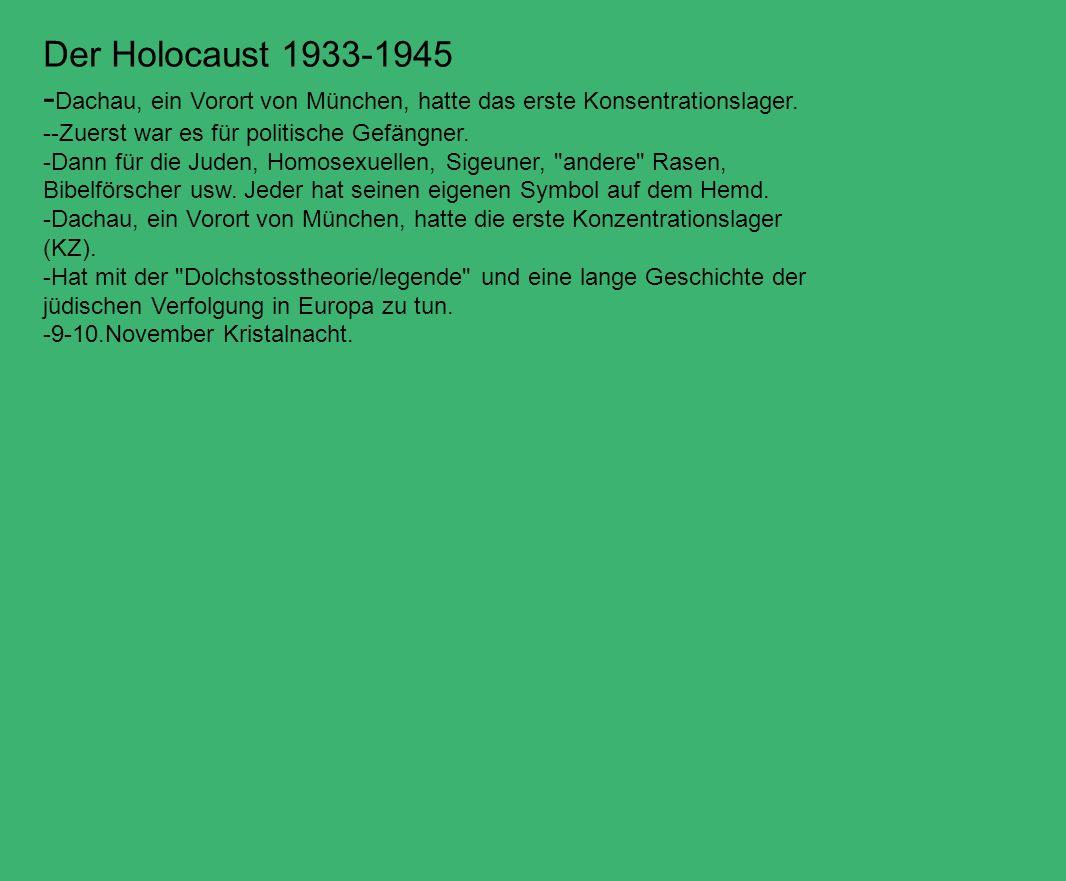 -Dachau, ein Vorort von München, hatte das erste Konsentrationslager.