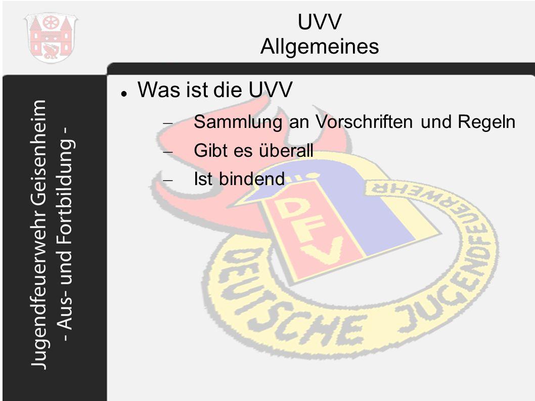 UVV Allgemeines Was ist die UVV Sammlung an Vorschriften und Regeln