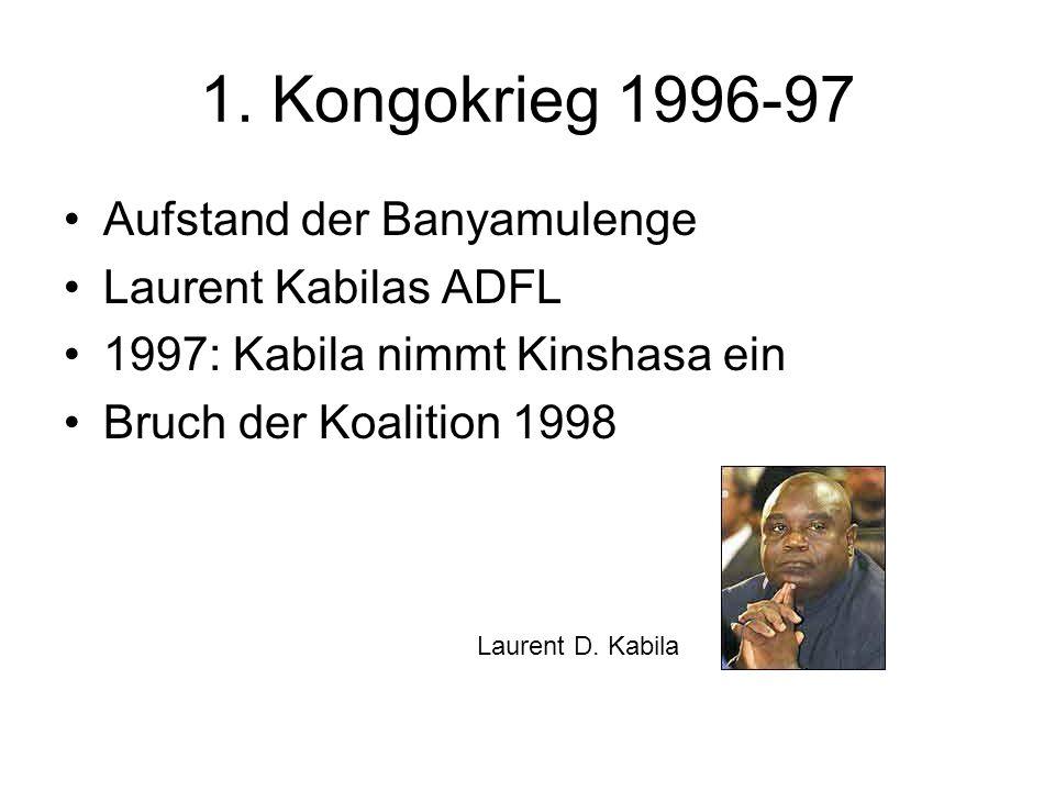 1. Kongokrieg 1996-97 Aufstand der Banyamulenge Laurent Kabilas ADFL