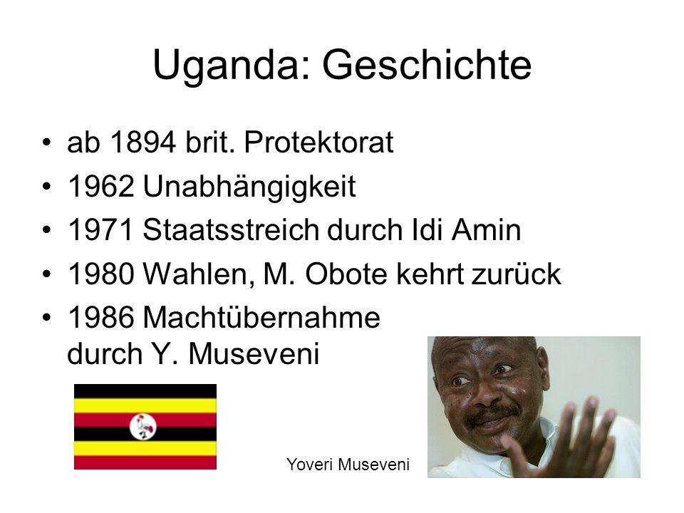 Uganda: Geschichte ab 1894 brit. Protektorat 1962 Unabhängigkeit