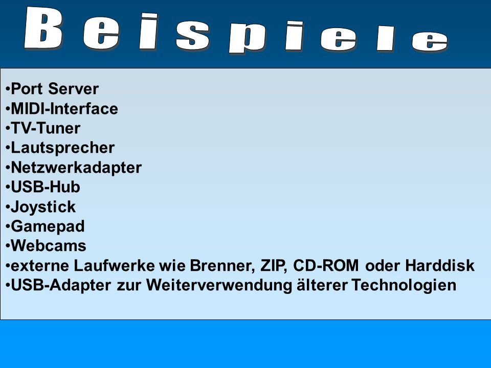 Beispiele Port Server MIDI-Interface TV-Tuner Lautsprecher