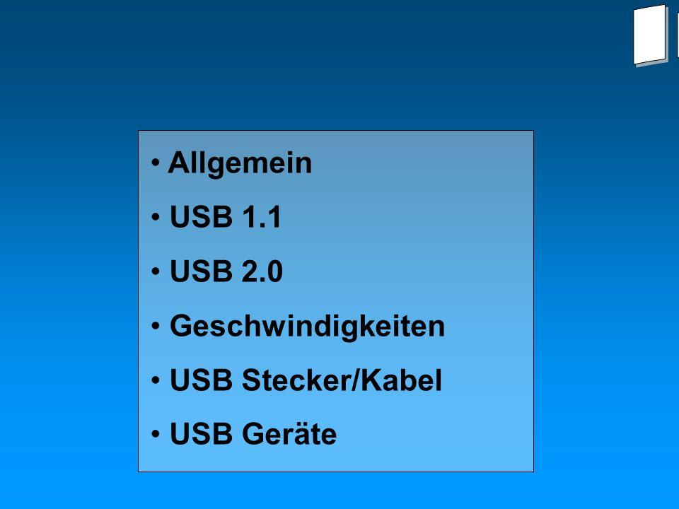 Inhalt... Allgemein USB 1.1 USB 2.0 Geschwindigkeiten