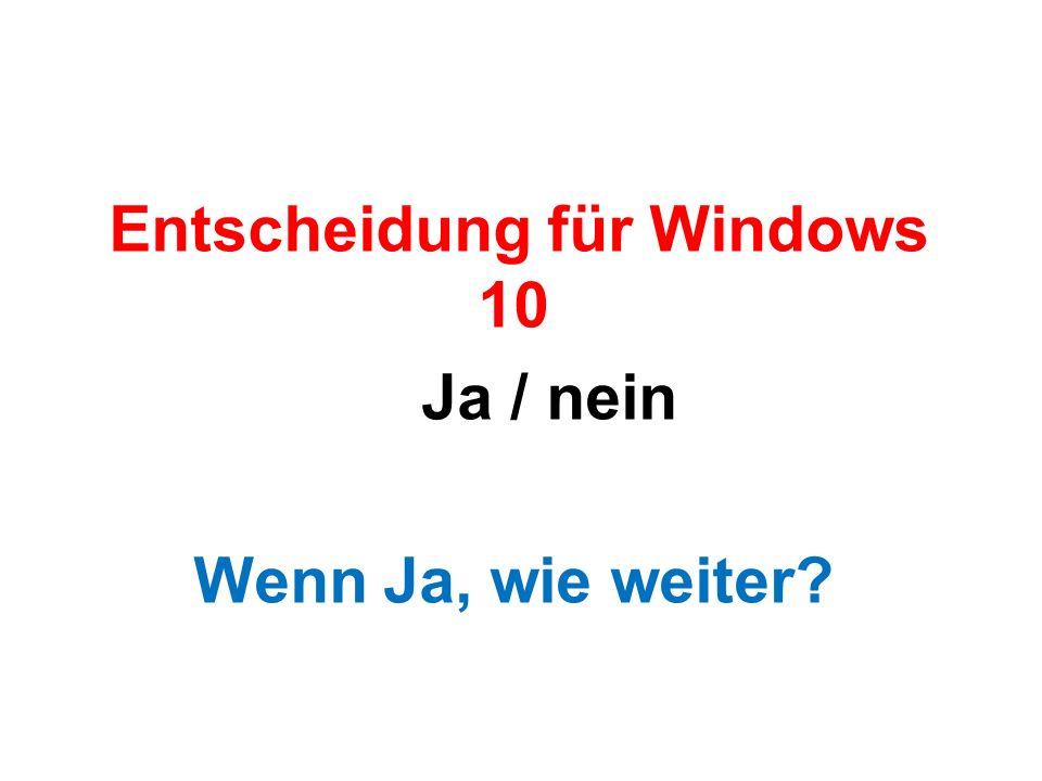 Entscheidung für Windows 10