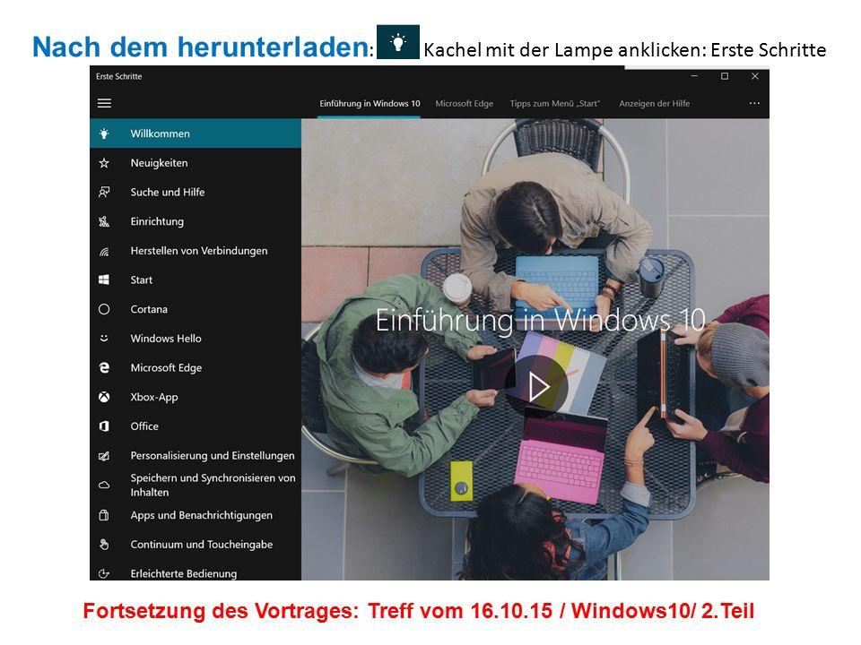 Fortsetzung des Vortrages: Treff vom 16.10.15 / Windows10/ 2.Teil