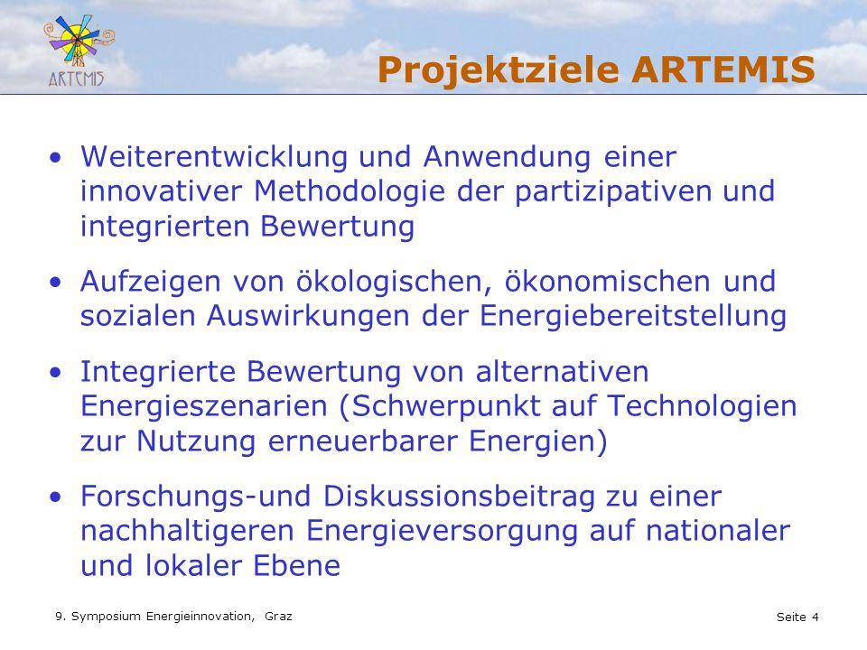 Projektziele ARTEMIS Weiterentwicklung und Anwendung einer innovativer Methodologie der partizipativen und integrierten Bewertung.
