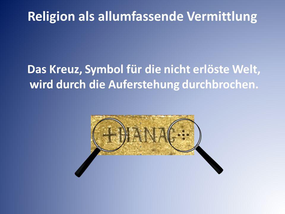 Religion als allumfassende Vermittlung
