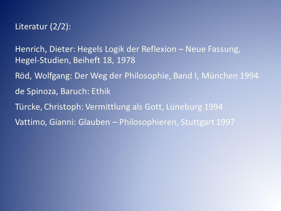 Literatur (2/2): Henrich, Dieter: Hegels Logik der Reflexion – Neue Fassung, Hegel-Studien, Beiheft 18, 1978.